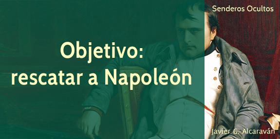 objetivo rescatar a napoleón