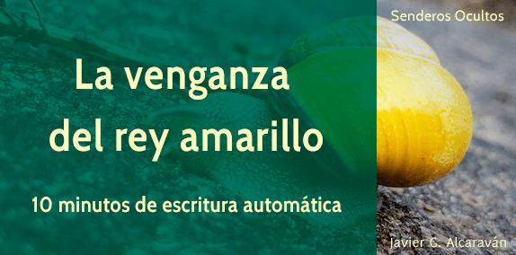 La venganza del rey amarillo. Escritura automática
