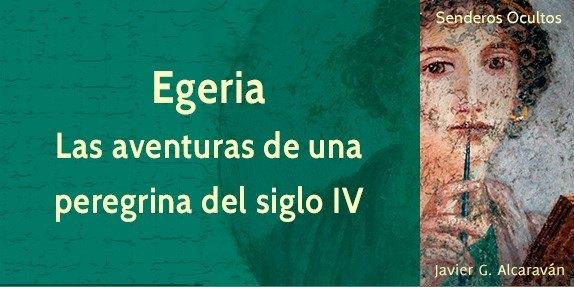 Egeria, las aventuras de una peregrina del siglo IV